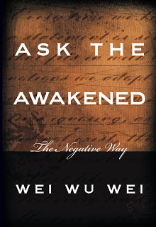First Chapter Preview: Ask the Awakened, The Negative Way By Wei Wu Wei