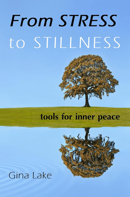 First Chapter Preview: From Stress to Stillness by Gina Lake