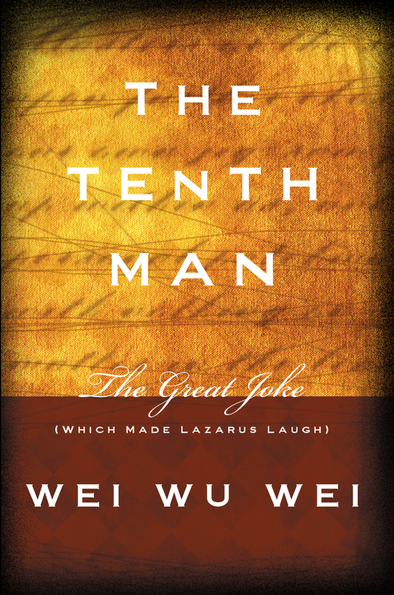 The Tenth Man: Book Excerpt from Wei Wu Wei