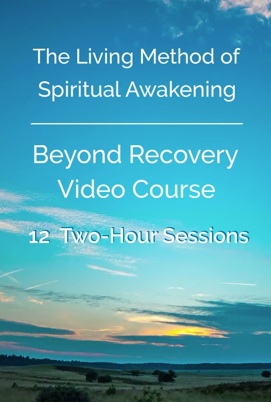 Now Available for Purchase! The Living Method of Awakening's Beyond Recovery Video Course