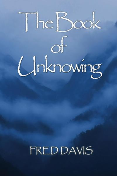 Prime Post New Book Preview The Book Of Unknowing By Fred Davis